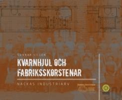 Gunnar Sillén: Kvarnhjul och fabriksskornstenar